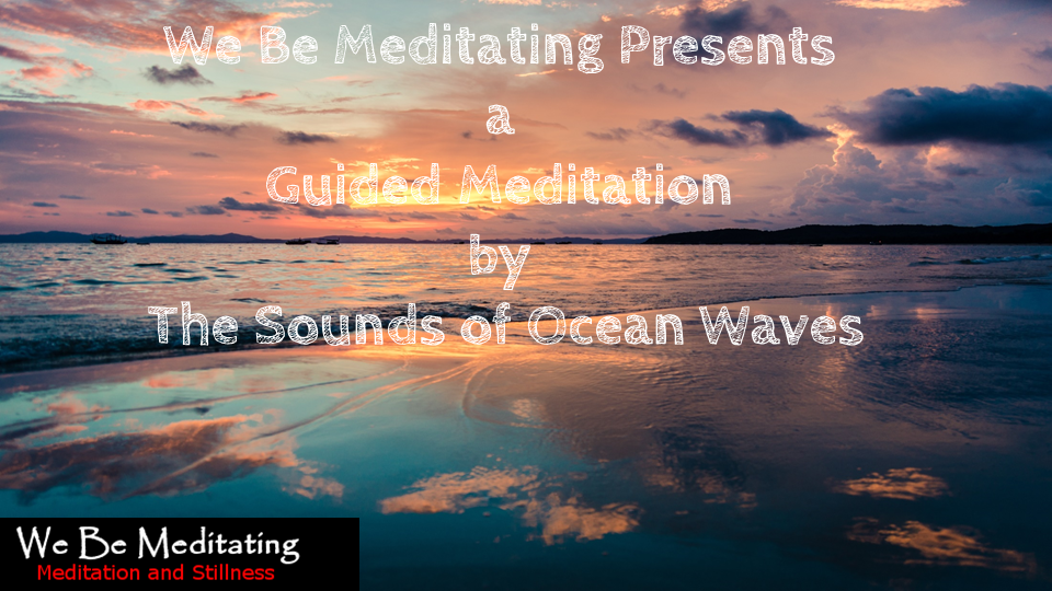 Guided Meditations by The Sounds of Ocean Waves